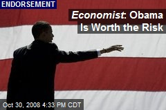 Economist : Obama Is Worth the Risk