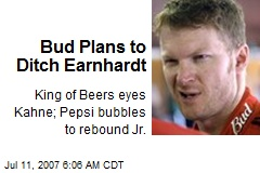 Bud Plans to Ditch Earnhardt