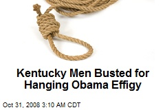 Kentucky Men Busted for Hanging Obama Effigy