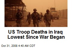 US Troop Deaths in Iraq Lowest Since War Began