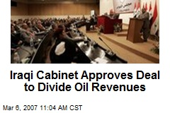 Iraqi Cabinet Approves Deal to Divide Oil Revenues