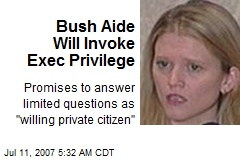Bush Aide Will Invoke Exec Privilege