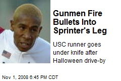 Gunmen Fire Bullets Into Sprinter's Leg