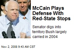 McCain Plays Defense With Red-State Stops