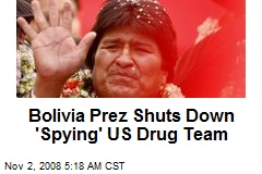 Bolivia Prez Shuts Down 'Spying' US Drug Team