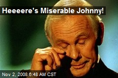 Heeeere's Miserable Johnny!
