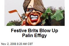 Festive Brits Blow Up Palin Effigy