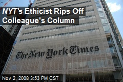 NYT ' s Ethicist Rips Off Colleague's Column