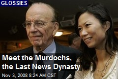 Meet the Murdochs, the Last News Dynasty