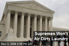 Supremes Won't Air Dirty Laundry
