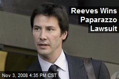 Reeves Wins Paparazzo Lawsuit