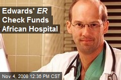 Edwards' ER Check Funds African Hospital