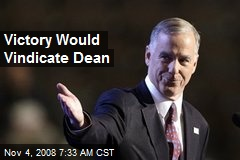 Victory Would Vindicate Dean