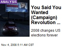 You Said You Wanted (Campaign) Revolution ...