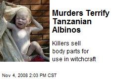 Murders Terrify Tanzanian Albinos