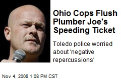 Ohio Cops Flush Plumber Joe's Speeding Ticket