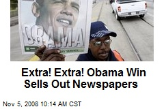 Extra! Extra! Obama Win Sells Out Newspapers