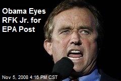 Obama Eyes RFK Jr. for EPA Post