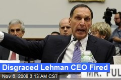 Disgraced Lehman CEO Fired