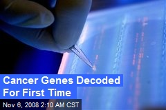 Cancer Genes Decoded For First Time