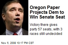 Oregon Paper Projects Dem to Win Senate Seat