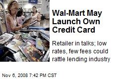 Wal-Mart May Launch Own Credit Card