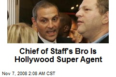 Chief of Staff's Bro Is Hollywood Super Agent