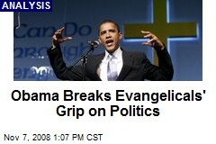 Obama Breaks Evangelicals' Grip on Politics