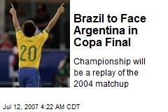 Brazil to Face Argentina in Copa Final