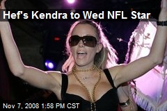 Hef's Kendra to Wed NFL Star