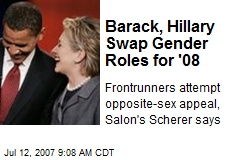 Barack, Hillary Swap Gender Roles for '08