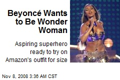 Beyoncé Wants to Be Wonder Woman