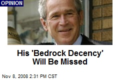 His 'Bedrock Decency' Will Be Missed