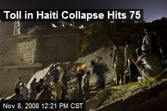 Toll in Haiti Collapse Hits 75