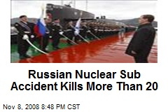 Russian Nuclear Sub Accident Kills More Than 20