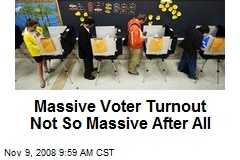 Massive Voter Turnout Not So Massive After All