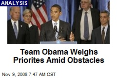 Team Obama Weighs Priorites Amid Obstacles