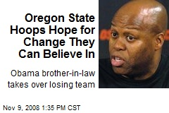 Oregon State Hoops Hope for Change They Can Believe In