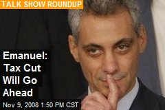 Emanuel: Tax Cut Will Go Ahead