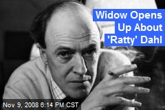 Widow Opens Up About 'Ratty' Dahl