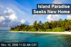 Island Paradise Seeks New Home