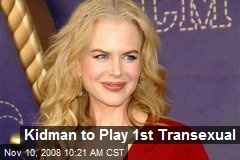 Kidman to Play 1st Transexual