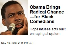 Obama Brings Radical Change —for Black Comedians