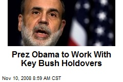 Prez Obama to Work With Key Bush Holdovers