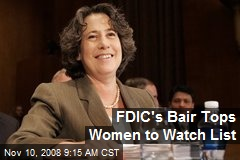 FDIC's Bair Tops Women to Watch List