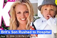 Brit's Son Rushed to Hospital