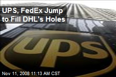 UPS, FedEx Jump to Fill DHL's Holes