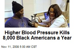 Higher Blood Pressure Kills 8,000 Black Americans a Year