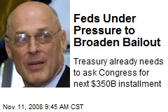 Feds Under Pressure to Broaden Bailout