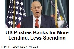 US Pushes Banks for More Lending, Less Spending